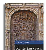 Xente tan cerca. Antón García. Ediciones ámbitu