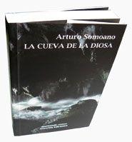 La cueva de la diosa. Arturo Somoano. Suburbia Ediciones