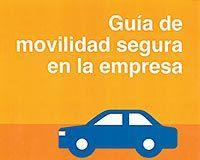 Guía de movilidad segura en la empresa