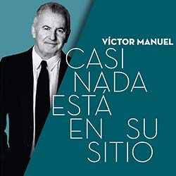 Víctor Manuel. Carátula de su nuevo trabajo: Casi nada está en su sitio