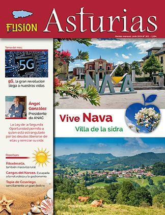 Revista Fusión Asturias Nº 302 - Julio 2019. Vive Nava. Villa de la sidra