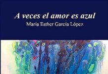 A veces el amor es azul. Libro de poemas de María Esther García López