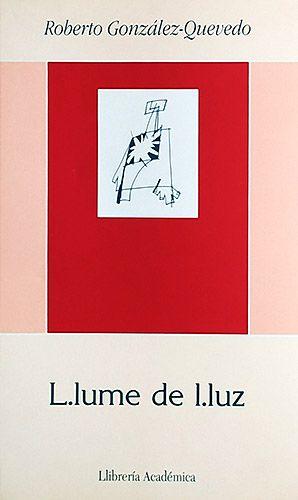 L.lume de l.luz, libro de poemas de Roberto González-Quevedo