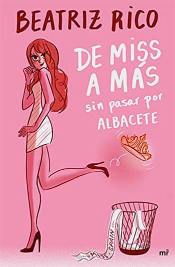 De Miss a más sin pasar por Albacete, primer libro de Beatriz Rico
