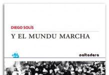 """Libro de poemas """"Y el mundo marcha"""", de Diego Solís"""